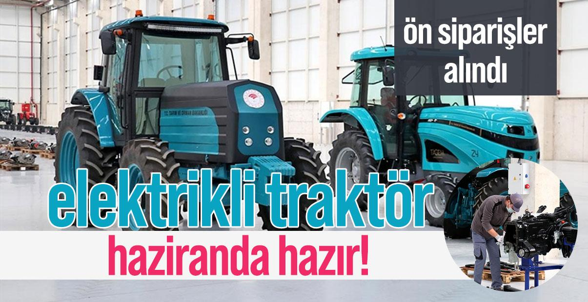 Elektrikli traktör haziran sonunda seri üretime geçecek