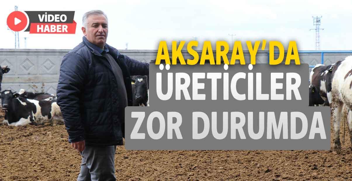Aksaray'da Üreticiler Zor Durumda