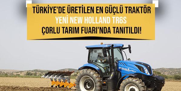 Türkiye'de Üretilen En Güçlü Traktör Yeni New Holland TR6s Çorlu Tarım Fuarı'nda Tanıtıldı