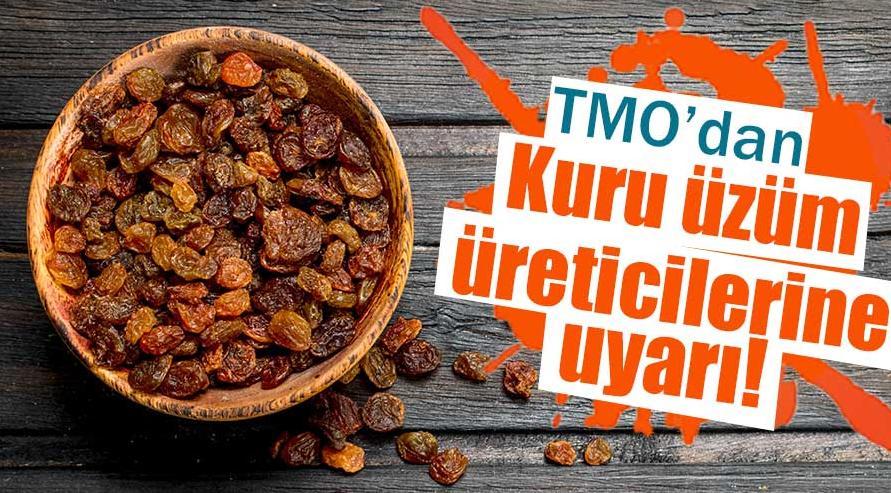 TMO'dan kuru üzüm üreticilerine uyarı