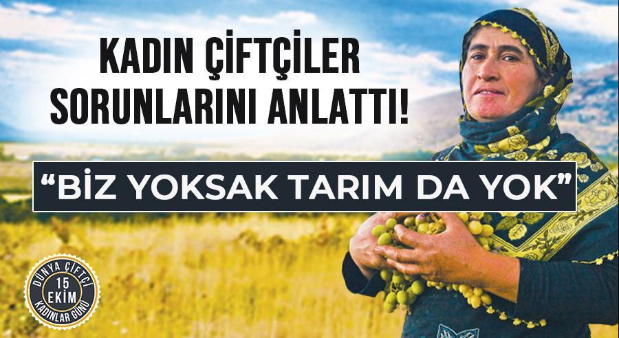 """Kadın çiftçiler sorunlarını anlattı: """"Biz yoksak tarım da yok"""""""